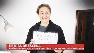 María Laura Berch, el ojo que descubre talentos para cada personaje.
