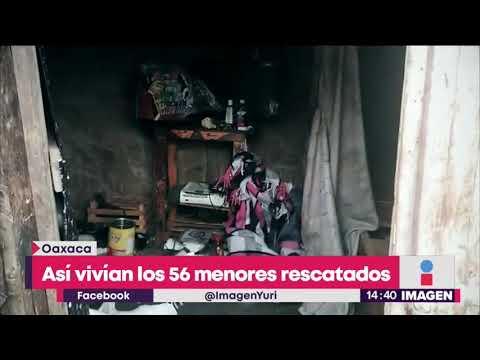 Así vivían 56 menores rescatados en Oaxaca, entre basura y ratas | Noticias con Yuriria