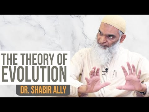 The Theory of Evolution: An Introduction   Dr. Shabir Ally