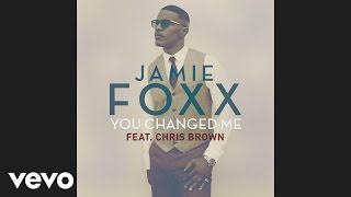 Thumbnail for Jamie Foxx ft. Chris Brown — You Changed Me