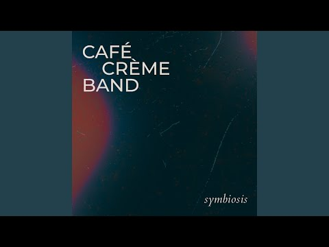 Cafe Creme Band - There She Is