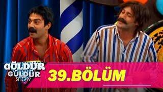 Güldür Güldür Show - 39.Bölüm
