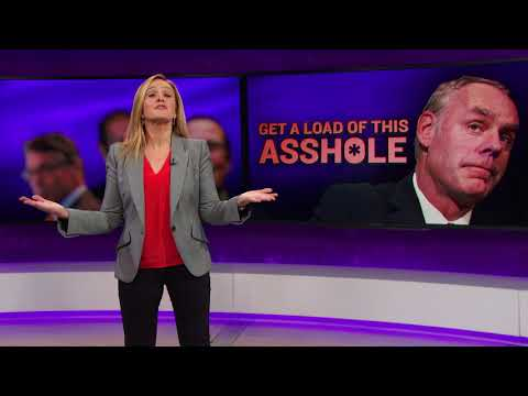 Get A Load of This A-hole: Zinke | December 13, 2017 Act 2 | Full Frontal on TBS