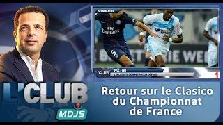 L'CLUB : Retour sur le Clasico du Championnat de France