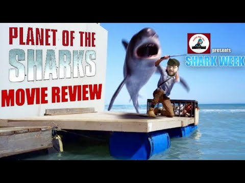 Planet of the Sharks movie review (Shark Week)