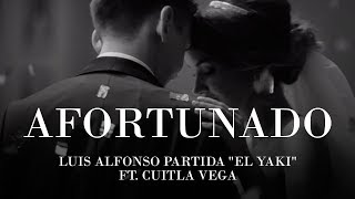 Afortunado - Luis Alfonso Partida El Yaki FT Cuitla Vega (Video Oficial)