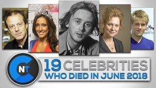 Video List of Celebrities Who Died In JUNE 2018 | Latest Celebrity News 2018 (Celebrity Breaking News) MP3, 3GP, MP4, WEBM, AVI, FLV Juli 2018