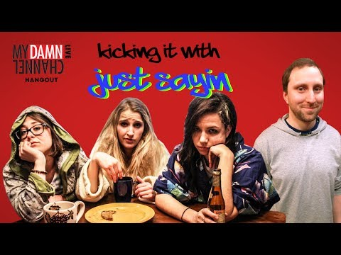 MyDamnChannel - Just Sayin' creators Kate Hoffman, Alexandra Clayton, and Samantha Slater Watch Just Sayin: https://www.youtube.com/justsayintheseries Follow them on Twitter...