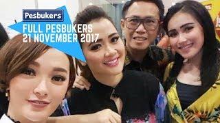 Video FULL PESBUKERS 21 NOVEMBER 2017 MP3, 3GP, MP4, WEBM, AVI, FLV November 2017