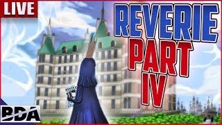 The Reverie: Part IV Ft. Sawyer7mage, Tekking101, Rogersbase, KingOfLightning, Joyboy & More!