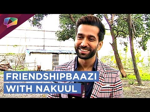 Nakuul Mehta Takes Up Our Exciting FRIENDSHIPBAAZI