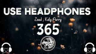 Zedd & Katy Perry - 365 (8D AUDIO)🎧
