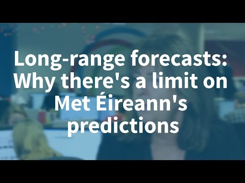 Long-range forecasts: Why there's a limit on Met Éireann's predictions