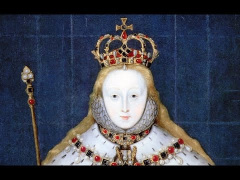 "Queen Elizabeth I ""The Virgin Queen"" (1533-1603) - Pt 2/3"