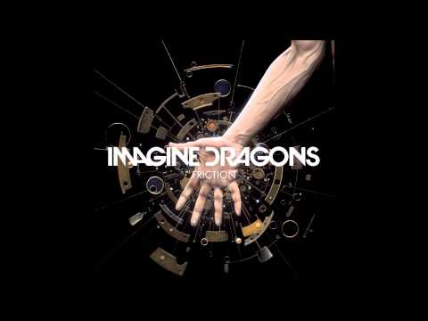 Imagine Dragons - Friction ( Lyrics in Description )