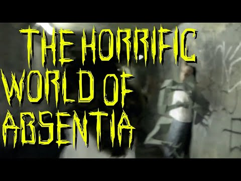 THE HORRIFIC WORLD OF ABSENTIA