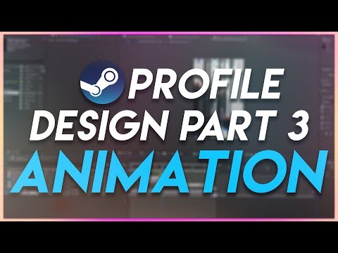 In-Depth Steam Profile Customization Part 3: Animated Artwork