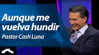 Miniatura de Aunque me Vuelva Hundir – Cash Luna