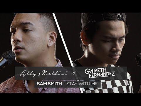Aldy Maldini Ft. Gareth Fernandez - STAY WITH ME (by Sam Smith)