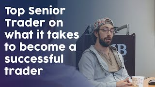 Video Top Senior Trader on what it takes to become a successful trader MP3, 3GP, MP4, WEBM, AVI, FLV Desember 2018
