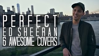 "I've compiled 6 of my favorite covers of ""Perfect"" by Ed Sheeran! This might be my favorite song off of Ed's latest album, ÷ (Divide)!"