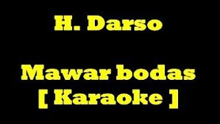 Video Darso   Mawar Bodas Karaoke MP3, 3GP, MP4, WEBM, AVI, FLV Oktober 2018