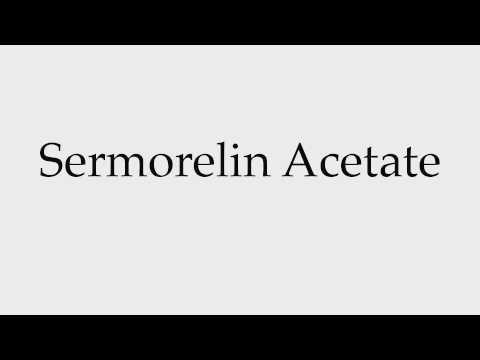 How to Pronounce Sermorelin Acetate