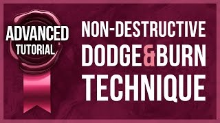 Advanced Photoshop Tutorial #8 - Professional Dodge & Burn Technique