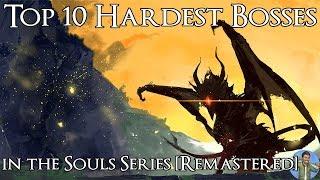 Video Top 10 Hardest Bosses in the Souls Series [Remastered] MP3, 3GP, MP4, WEBM, AVI, FLV Februari 2019