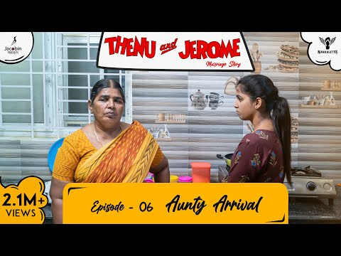 Thenu & Jerome 👫 Tamil Web Series love | Episode 06 | Aunty Arrival | #Nakkalites