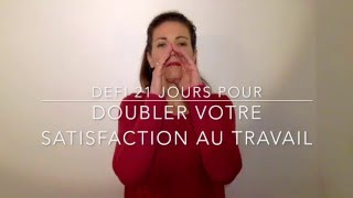 Vidéo 11/21 pour doubler votre satisfaction au travail: votre communication