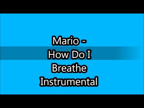 Mario - How Do I Breathe Instrumental W/ Lyrics.