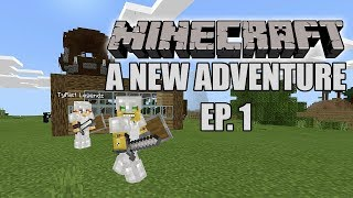 A New Adventure - Minecraft Survival Ep. 1