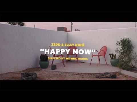 Zedd & Elley Duhé - Happy Now [2018]