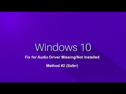Windows 10 - Audio Driver Missing/Not Installed Fix - Method #2 (Safer)