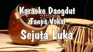 Video Karaoke Sejuta Luka Dangdut MP3, 3GP, MP4, WEBM, AVI, FLV Agustus 2018