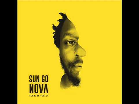 Denmark Vessey - Sun Go Nova (ep Version)