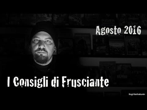 I Consigli di Frusciante : Agosto 2016