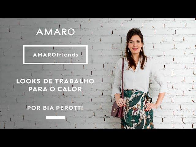 5 LOOKS PARA TRABALHAR NO VERÃO por Bia Perotti | #AMAROfriends - Amaro