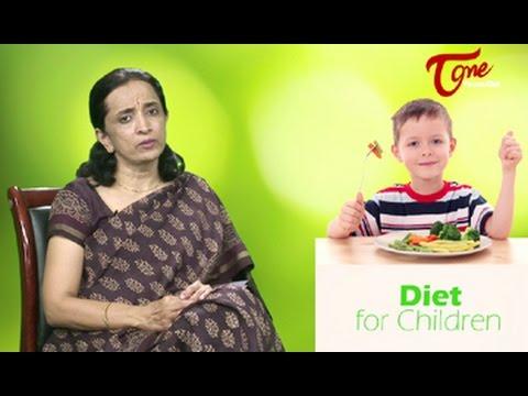 Right Diet    Diet Tips for Children    By Dr P. Janaki Srinath, Nutritionist