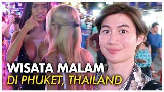 Video JALAN JALAN MALAM DI PHUKET THAILAND MP3, 3GP, MP4, WEBM, AVI, FLV September 2019
