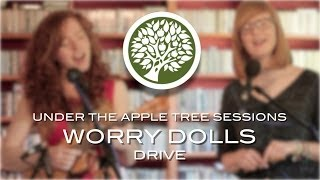 Worry Dolls - 'Drive' | UNDER THE APPLE TREE