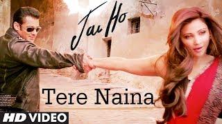 Tere Naina - Song Video - Jai Ho