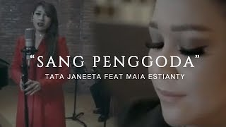 Video TATA JANEETA feat MAIA ESTIANTY - Sang Penggoda (Official Music Video) MP3, 3GP, MP4, WEBM, AVI, FLV Mei 2018