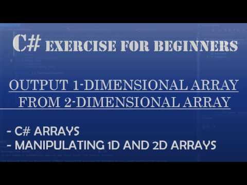 C# Learn To Program – Using and Syncing C# 1-Dimnensional and C# 2-Dimensional Arrays