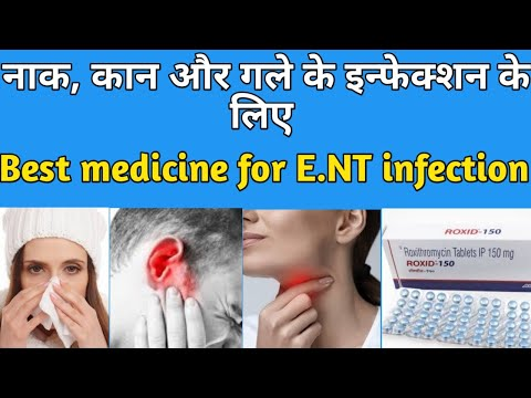 Treatment for ear,nose and throat infections/नाक,कान,गले के इन्फेक्शन की दवा