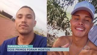 Polícia investiga morte de primos em Paraguaçu Paulista