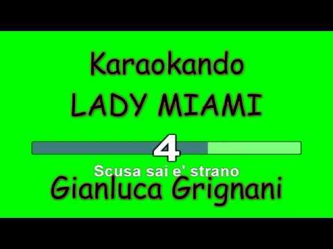 , title : 'Karaoke Italiano - Lady Miami - Gianluca Grignani ( Testo )'