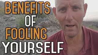 Day 358 of the 365 day video challenge! The Benefits of Fooling Yourself ...