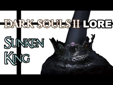 King - Dark Souls 2 Lore - Crown of the Sunken King DLC Time to travel deep back beyond the Black Gulch and into Shulva, the Sanctum City to discuss the Sunken King, his worship over Sinh the dragon,...